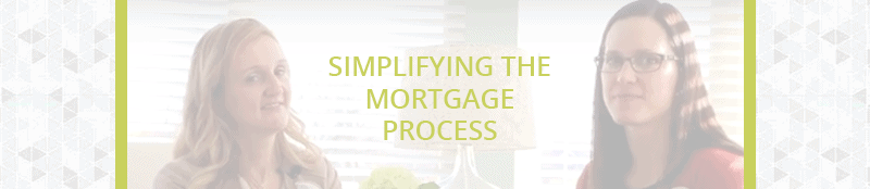 Simplifying The Mortgage Process