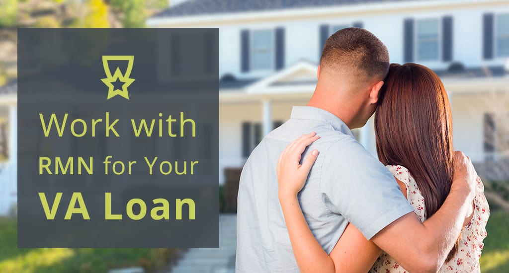 4 Reasons to Work with RMN for Your VA Loan