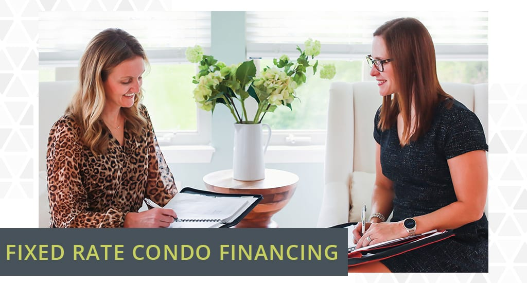 Get Fixed Rate Financing for Your Condo